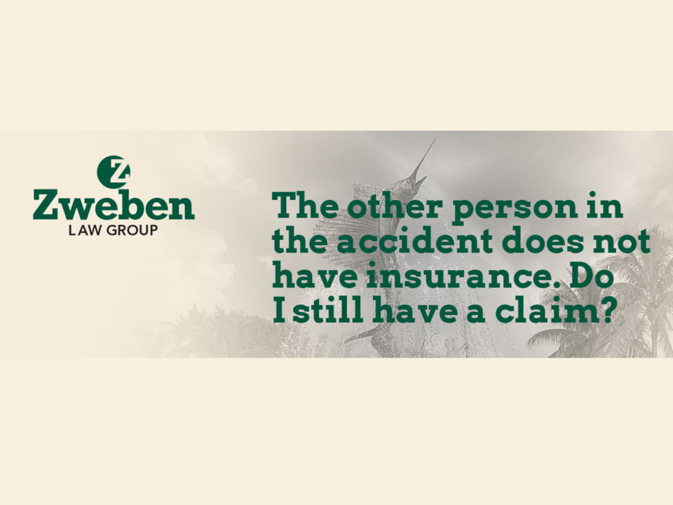The other person in the accident does not have insurance. Do I still have a claim?