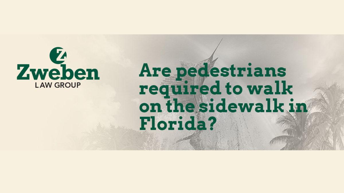 Are Pedestrians Required To Walk On Sidewalk Florida